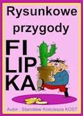 Rysunkowe przygody Filipka - Stanisław Kościesza KOST - ebook