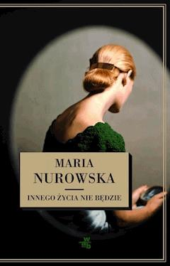 Innego życia nie będzie - Maria Nurowska - ebook