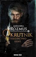 Okrutnik. Dziedzictwo krwi - Aleksandra Rozmus - ebook