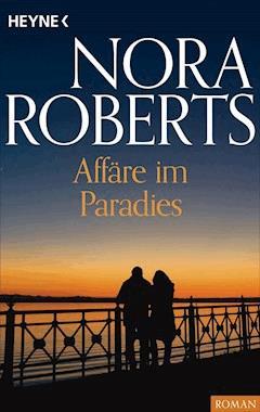 Affäre im Paradies - Nora Roberts - E-Book
