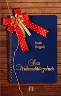 Das Weihnachtstagebuch - Ruth Gogoll - E-Book