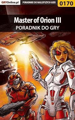 """Master of Orion III - poradnik do gry - Łukasz """"Luk"""" Kasztelowicz - ebook"""