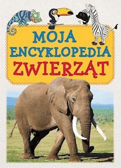 Moja encyklopedia zwierząt - Opracowanie zbiorowe - ebook