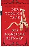 Der tödliche Tanz des Monsieur Bernard - Marie Pellissier - E-Book