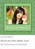 Reich mir den Apfel, Eva! - Julianne Becker - E-Book