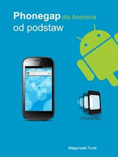 Phonegap dla Androida od podstaw - Małgorzata Turek - ebook