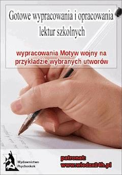 Wypracowania - Motyw wojny - Opracowanie zbiorowe - ebook