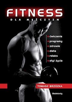 Fitness dla mężczyzn - Tomasz Brzózka - ebook