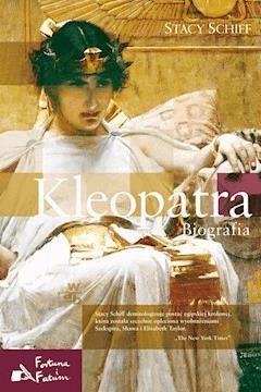 Kleopatra. Biografia - Stacy Schiff - ebook
