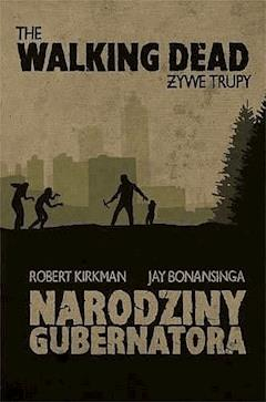 The Walking Dead. Żywe Trupy. Narodziny Gubernatora - Robert Kirkman - ebook