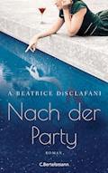 Nach der Party - A. Beatrice DiSclafani - E-Book