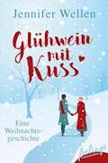 Glühwein mit Kuss - Jennifer Wellen - E-Book