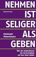 Nehmen ist seliger als geben - Fleischmann, Christoph - E-Book