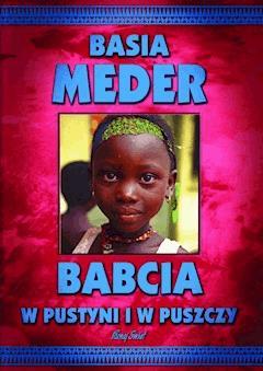 Babcia w pustyni i w puszczy - Basia Meder - ebook
