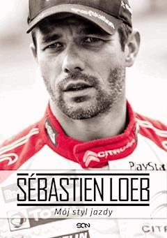 Sébastien Loeb. Mój styl jazdy - Sébastien Loeb - ebook