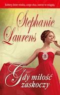 Gdy miłość zaskoczy - Stephanie Laurens - ebook