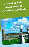 Irland und ein etwas anderes Irisches Tagebuch - Wolfgang Pein - E-Book