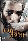 Die Chronik der Unsterblichen - Glut und Asche - Wolfgang Hohlbein - E-Book