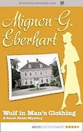 Wolf in Man's Clothing - Mignon G. Eberhart - E-Book