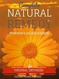 Complete Natural Remedy For Vaginal Dryness - Claire-france Perez - E-Book