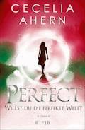 Perfect – Willst du die perfekte Welt? - Cecelia Ahern - E-Book