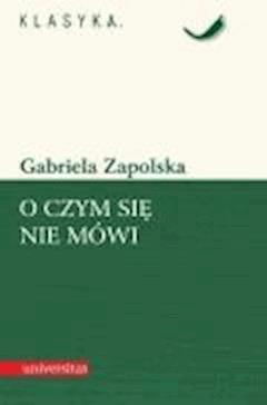 O czym się nie mówi - Gabriela Zapolska - ebook