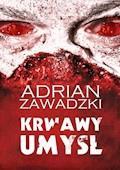 Krwawy umysł - Adrian Zawadzki - ebook