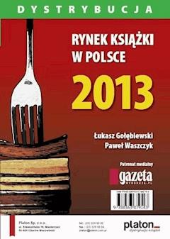 Rynek książki w Polsce 2013. Dystrybucja - Paweł Waszczyk, Łukasz Gołębiewski - ebook