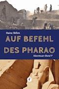 Auf Befehl des Pharao - Heinz Böhm - E-Book