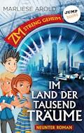 ZM - streng geheim: Neunter Roman: Im Land der tausend Träume - Marliese Arold - E-Book