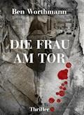 Die Frau am Tor - Ben Worthmann - E-Book
