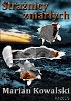 Strażnicy zmarłych - Marian Kowalski - ebook