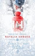 Zakochaj się, Julio - Natalia Sońska - ebook