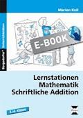 Lernstationen Mathematik: Schriftliche Addition - Marion Keil - E-Book