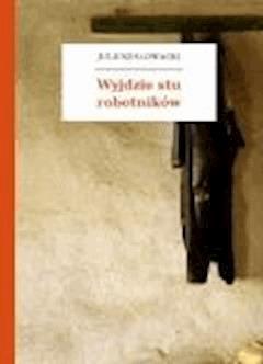 Wyjdzie stu robotników - Słowacki, Juliusz - ebook