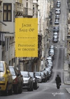 Przystanąć w drodze  - Jacek Salij OP - ebook