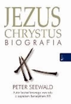 Jezus Chrystus. Biografia - Peter Seewald - ebook