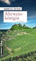 Ahrweinkönigin - Gabriele Keiser - E-Book
