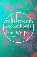 Poliglotyczni kochankowie - Lina Wolff - ebook