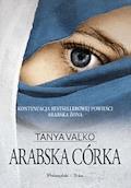 Arabska córka - Tanya Valko - ebook