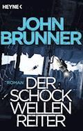 Der Schockwellenreiter - John Brunner - E-Book