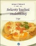 Sekrety kuchni znakomitej. Zupy - Grzegorz Ostrowski - ebook