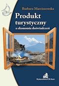 Produkt turystyczny a ekonomia doświadczeń - Barbara Marciszewska - ebook