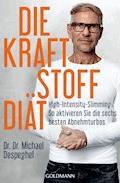 Die Kraftstoff-Diät - Michael Despeghel - E-Book