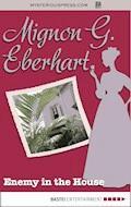 Enemy in the House - Mignon G. Eberhart - E-Book