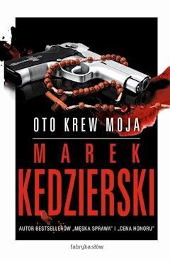 Oto krew moja - Marek Kędzierski - ebook