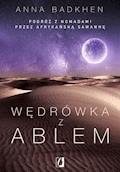 Wędrówka z Ablem. Podróż z nomadami przez afrykańską sawannę - Anna Badkhen - ebook