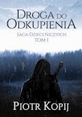 Saga dzieci niczyich - Piotr Kopij - ebook