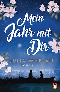Mein Jahr mit Dir - Julia Whelan - E-Book