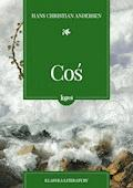 Coś - Hans Christian Andersen - ebook